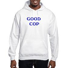 good cop Hoodie