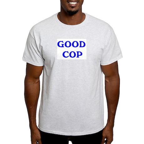 good cop Light T-Shirt