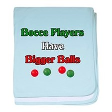 Bocce players have bigger balls. baby blanket