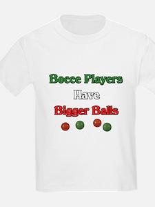 Bocce players have bigger balls. T-Shirt
