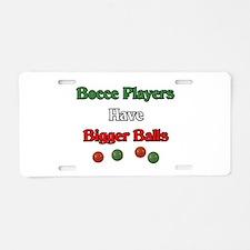 Bocce players have bigger balls. Aluminum License