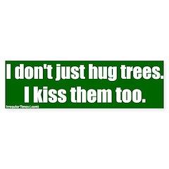 Hug and Kiss Trees Bumper Bumper Sticker