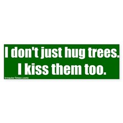 Hug and Kiss Trees Bumper Bumper Sticker
