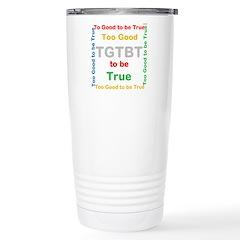 OYOOS Too Good to be True design Travel Mug