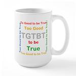 OYOOS Too Good to be True design Large Mug