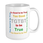 OYOOS Too Good to be True design Large Mug