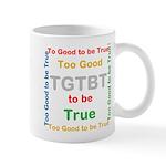 OYOOS Too Good to be True design Mug