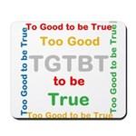 OYOOS Too Good to be True design Mousepad