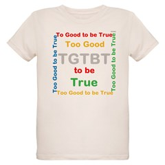 OYOOS Too Good to be True design T-Shirt