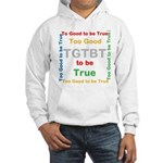 OYOOS Too Good to be True design Hooded Sweatshirt