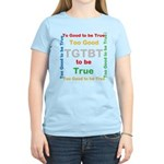 OYOOS Too Good to be True design Women's Light T-S