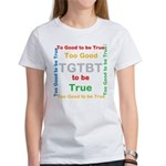 OYOOS Too Good to be True design Women's T-Shirt