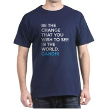 Be the Change Gandhi Quote T-Shirt