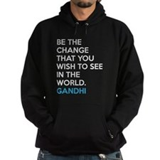 Be the Change Gandhi Quote Hoodie