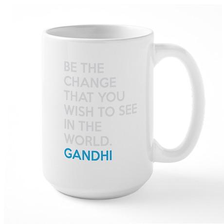 Be the Change Gandhi Quote Large Mug