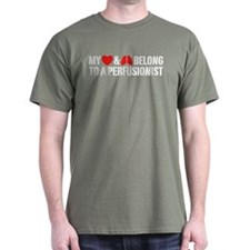 My Heart And Lungs Belong To A Perfusionist T-Shirt