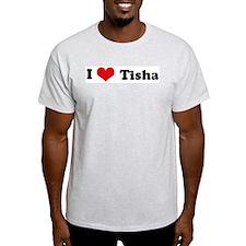 I Love Tisha Ash Grey T-Shirt