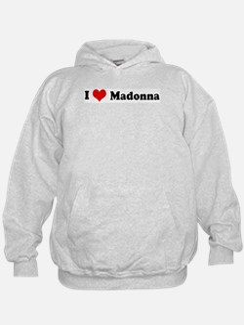 I Love Madonna Hoodie