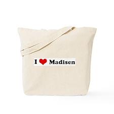 I Love Madisen Tote Bag