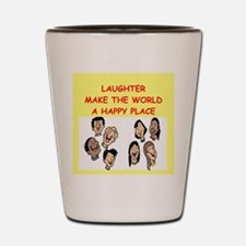 laughter Shot Glass
