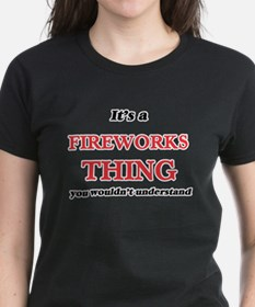 It's a Fireworks thing, you wouldn&#39 T-Shirt