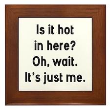 Is It Hot In Here Framed Tile