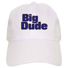 BIG DUDE (dark blue) Baseball Cap