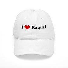 I Love Raquel Baseball Cap
