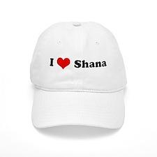 I Love Shana Baseball Cap