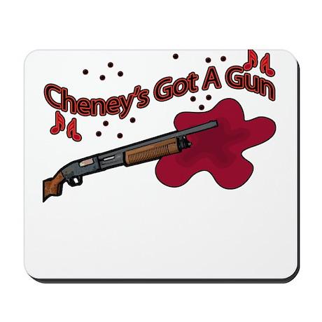 Cheney's Got a Gun Mousepad
