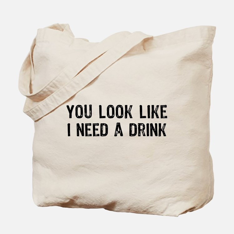 Need A Drink Tote Bag