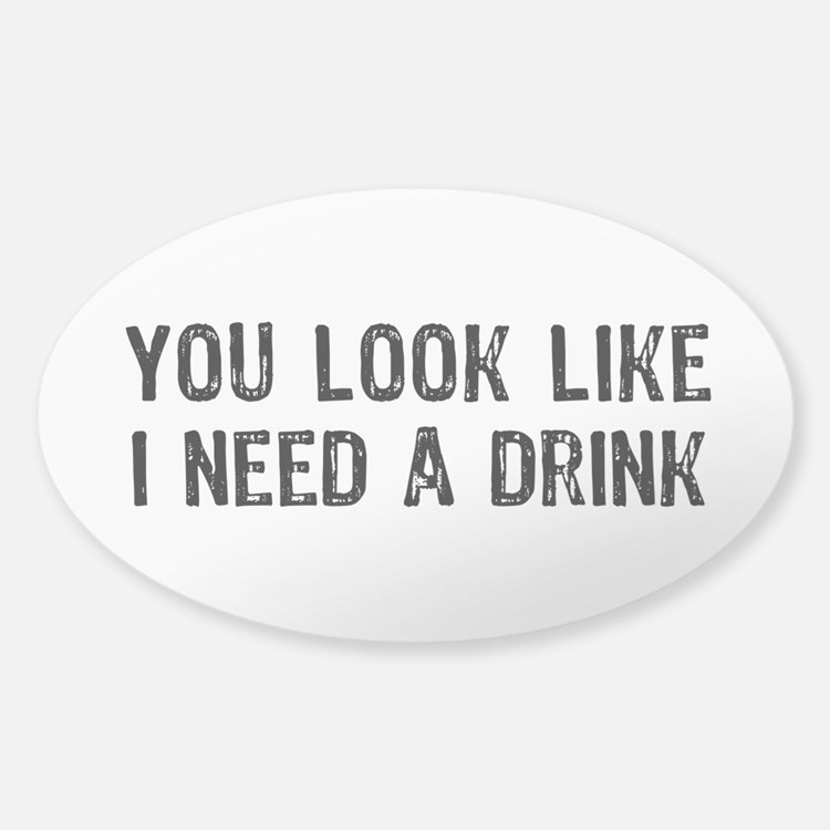 Need A Drink Decal