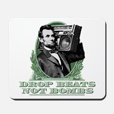 Abe Lincoln - Drops Beats Not Bombs! Mousepad