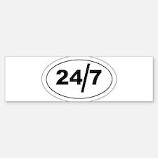 24/7 Bumper Bumper Sticker