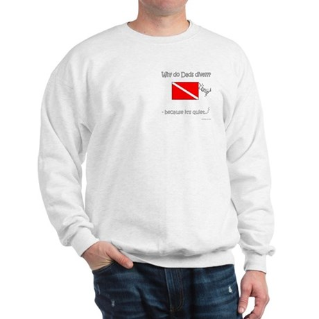 Dads Dive - Quiet - Front Only Sweatshirt