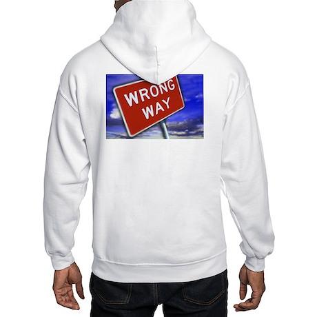 """Wrong Way"" Hooded Sweatshirt"