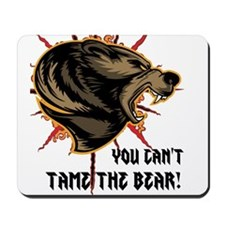 Can't tame the bear Mousepad