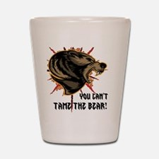 Can't tame the bear Shot Glass