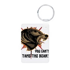 Can't tame the bear Keychains