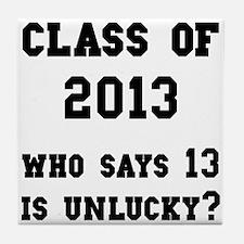 Class Of 2013 Lucky Tile Coaster