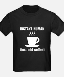 Instant Human Coffee T