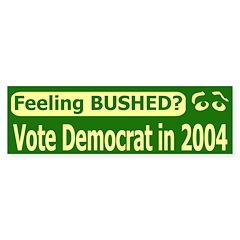 Feeling Bushed? Bumper Bumper Sticker