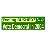 Feeling Bushed? Bumper Sticker