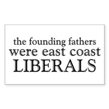 Founding Fathers Were Liberals Decal