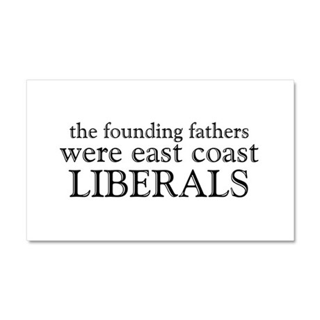 Founding Fathers Were Liberals Car Magnet 20 x 12