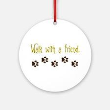 Walk With a Friend Ornament (Round)
