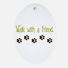 Walk With a Friend Ornament (Oval)