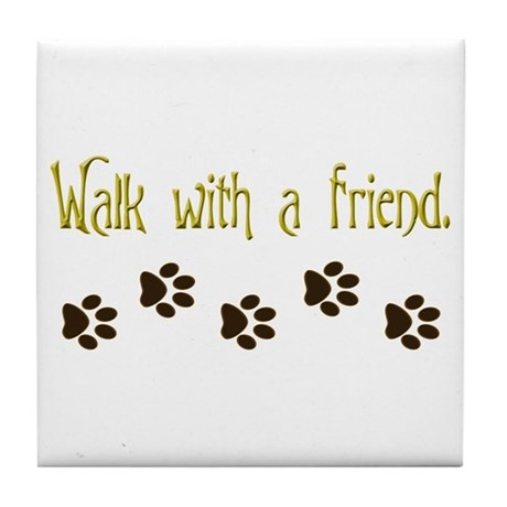 Walk With a Friend Tile Coaster