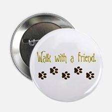 """Walk With a Friend 2.25"""" Button (10 pack)"""