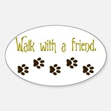 Walk With a Friend Decal